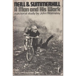 Neill & Summerhill: a Man and His Work: a Pictorial Study