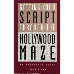 Getting Your Script Through the Hollywood Maze: An Insider's Guide