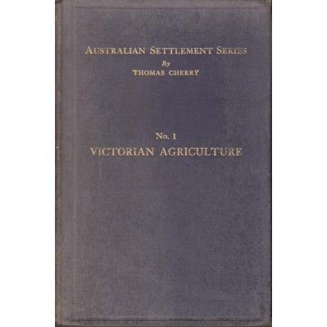 Australian Settlement Series. No. 1 Victorian Agriculture