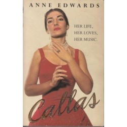 Callas. Her Life, Her loves, Her Music