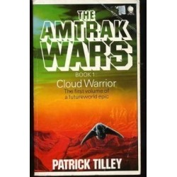 The Amtrak Wars Book 1 Cloud Warrior