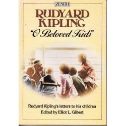 O Beloved Kids: Rudyard Kipling's Letters To His Children