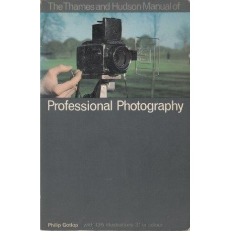 The Thames And Hudson Manual Of Professional Photography