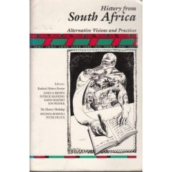 History From South Africa: Alternative Visions And Practices (Critical Perspectives On The Past)