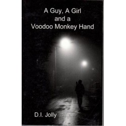 A Guy, A Girl And A Voodoo Monkey Hand (Signed Copy)