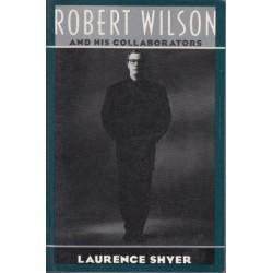 Robert Wilson And His Collaborators