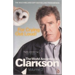 The World According to Clarkson Volume 3 For Crying Out Loud