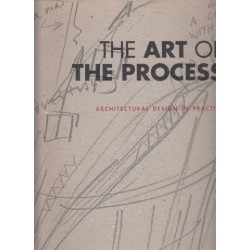 The Art of the Process, Architectural Design in Practice