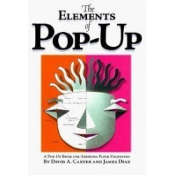Elements Of Pop Up: A Pop Up Book For Aspiring Paper Engineers