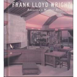 Frank Lloyd Wright : America's Master Architect
