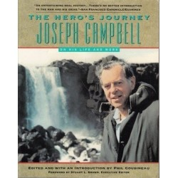 The Hero's Journey: Joseph Campbell On His Life And Work: The World Of Joseph Campbell