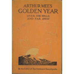 Arthur Mee's Golden Year: Over the Hills and Far Away