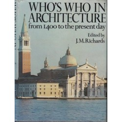 Who's Who In Architecture From 1400 To The Present Day
