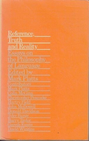 philosophy  religion  amp  spirituality   reference  truth and reality    reference  truth and reality  essays on the philosophy of language   platts  mark