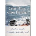 Come Wind, Come Weather (Signed Copy)