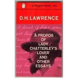 A propos of Lady Chatterly's Lover and other Essay