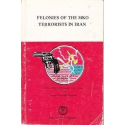 Felonies of the MKO Terrorists in Iran