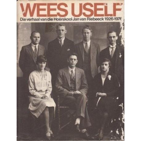 Wees Uself, Die Verhaal van die Hoerskool Jan van Riebeeck 1926 - 1976