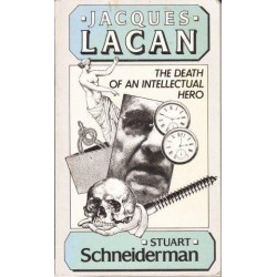 Jacques Lacan. The Death of an Intellectual Hero