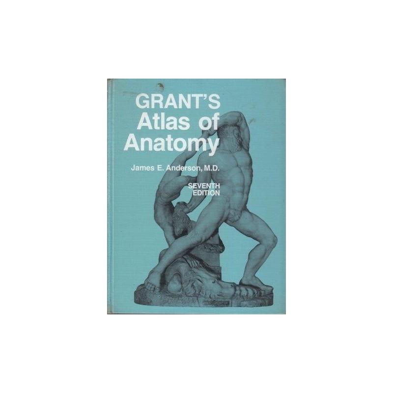 Anderson James E. Grant\'s Atlas of Anatomy Seventh Edition