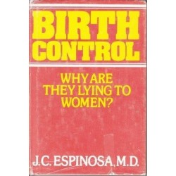 Birth Control: Why Are They Lying to Women?