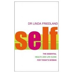 Self: The Essential Health & Life Guide For Today's Woman (Signed)