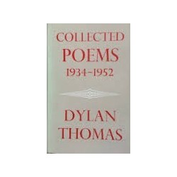 Dylan Thomas Collected Poems 1934-1952