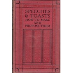 Speeches & Toasts. How To Make and Propose Them