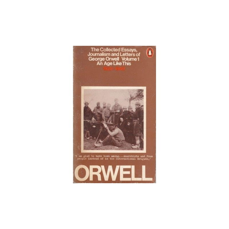 orwell george the collected essays journalism and letters an age the collected essays journalism and letters an age like this 1920 40