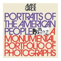 Avante Garde: 13: Portraits Of The American People. A Monumental Portfolio Of Photographs
