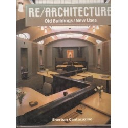 Re/Architecture: Old Buildings, New Uses