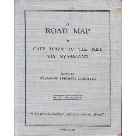 A Road Map Cape Town to the Nile via Nyasaland