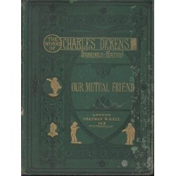 Our Mutual Friend. The Works of Charles Dickens Household Edition