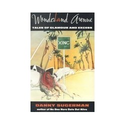 Wonderland Avenue: Tales Of Glamour And Excess (Abacus Books)