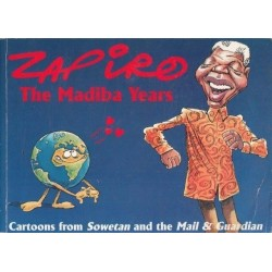 The Madiba Years: Cartoons From Sowetan and the Mail & Guardian (Signed)