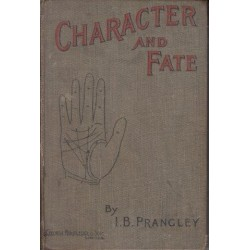 Character and Fate As Demonstrated by the Hand a Small Manual on Palmistry