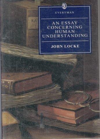 """John Locke Essay Concerning Human Understanding """"john locke."""