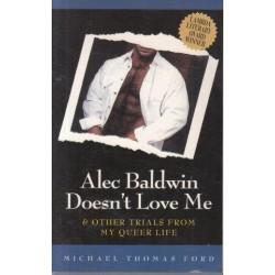 Alec Baldwin Doesn't Love Me Anymore