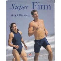 Super Firm: Tough Workouts