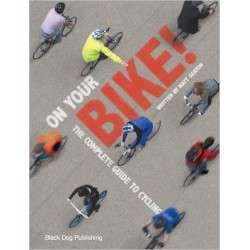 On Your Bike - The Complete Guide to Cycling