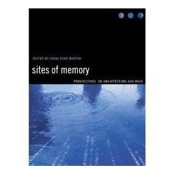 Sites of Memory. Perspectives on Architecture