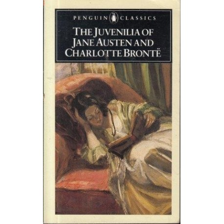 The Juvenilia Of Jane Austen And Charlotte Bronte