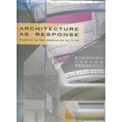 Architecture As Response: Preserving The Past, Designing For The Future : Einhorn Yaffee Prescott
