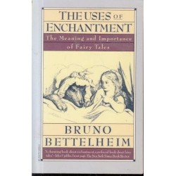The Uses Of Enchantment: Meaning And Importance Of Fairy Tales