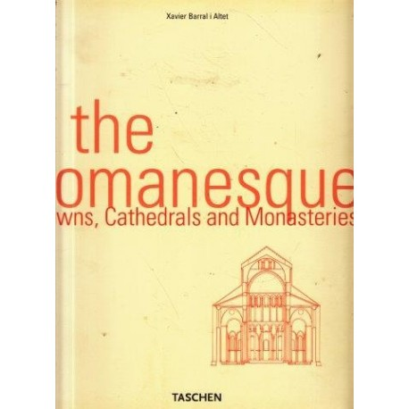 The Romanesque: Towns, Cathedrals and Monasteries (Taschen's World Architecture)