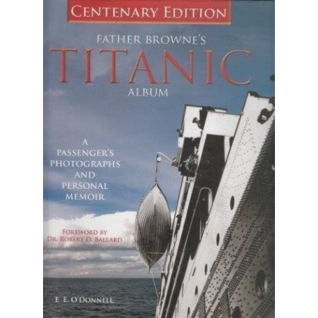 Father Brownes's Titanic Album