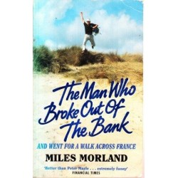 The Man Who Broke Out Of The Bank - And Went For A Walk Across France