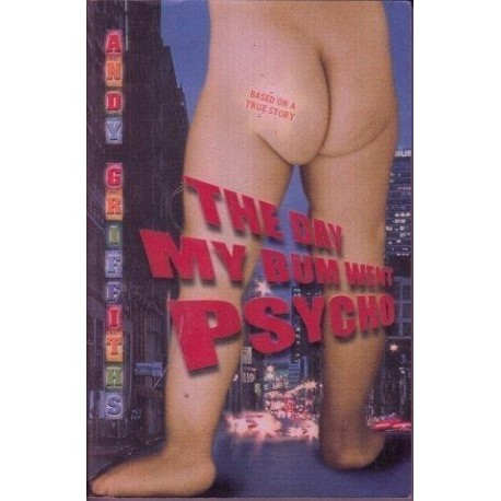 The Day My Bum Went Psycho (Signed Copy)