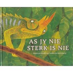 As Jy Nie Sterk Is Nie