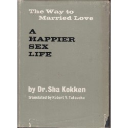 The Way to Married Love - A Happier Sex Life
